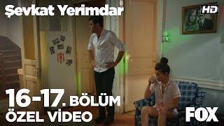 """""""Kaderimse çekerim"""" Şevkat Yerimdar 16 -17. Bölüm"""