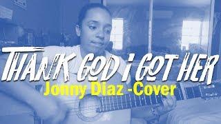 Thank God I Got Her - Jonny Diaz (Cover) | Zahi Tv -VLOG #204 Jul 11,2017.