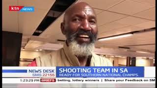 Kenyan shooting team lands in South Africa to take part in the southern national championships