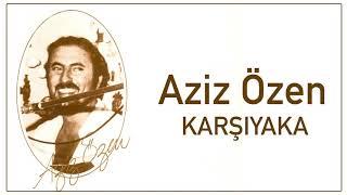 Aziz Özen / Karşıyaka