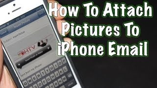 How To Attach Pictures and Email Attachments iPhone - How To Use The iPhone 5