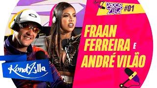 ParçasZilla #1: Fraan Ferreira e André Vilão