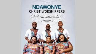 Bayekele bakudele by Ndawonye Christ worshippers