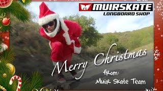 Merry Christmas 2014 | MuirSkate Longboard Shop