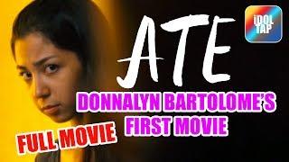 "FULL MOVIE ""ATE aka BIG SISTER"" w/Donnalyn Bartolome"