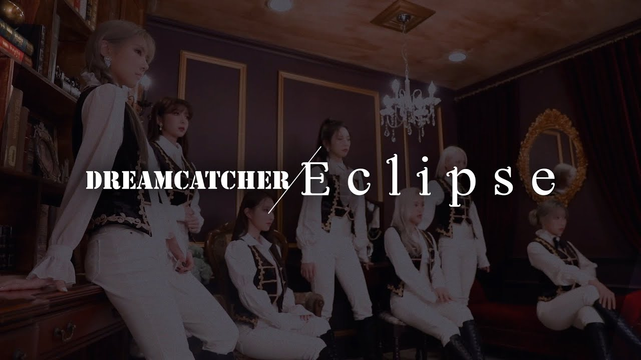 [Japan] MV : Dreamcatcher - Eclipse