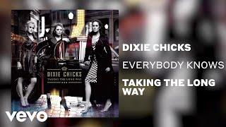 Dixie Chicks Everybody Knows