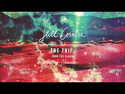 Still Corners - The Trip