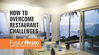 How to Overcome Restaurant Challenges - FusionResto Restaurant Management Software