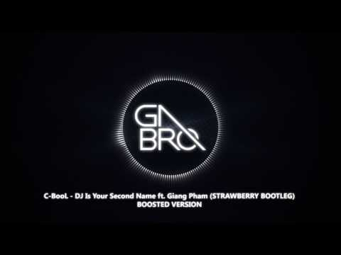 C-BooL - DJ Is Your Second Name ft. Giang Pham (STRAWBERRY BOOTLEG) [BASS BOOSTED]