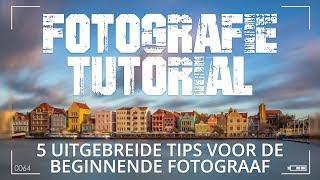 5 Uitgebreide Fotografie Tips Voor Beginnende Fotografen
