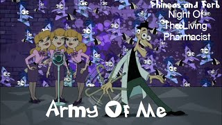 Phineas and Ferb Night Of The Living Pharmacist - Army Of Me Lyrics
