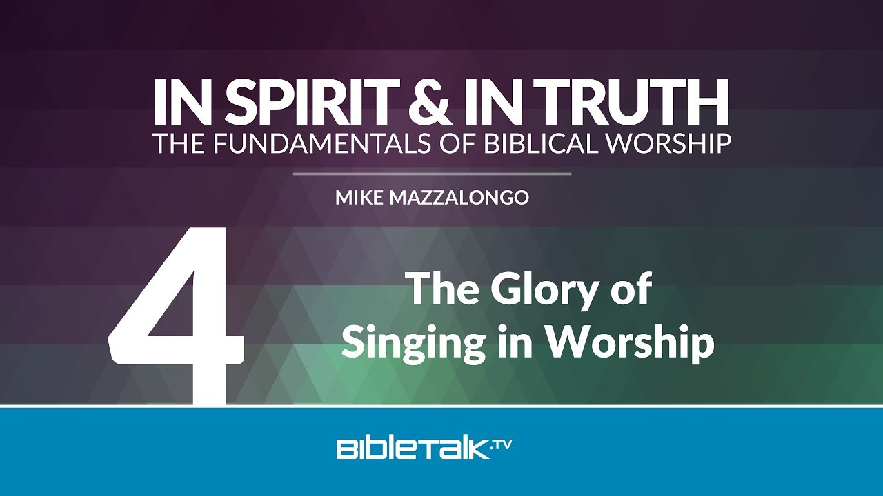 4. The Glory of Singing in Worship