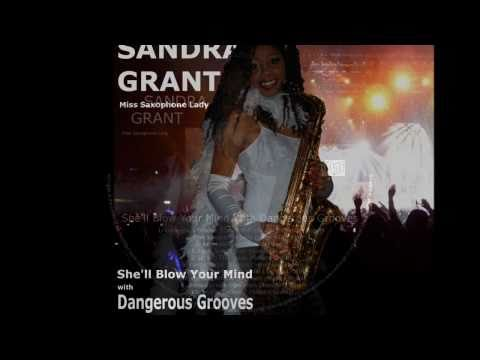 Sandra Grant - Miss Saxophone Lady - CD: She'll Blow Your Mind With Dangerous Grooves