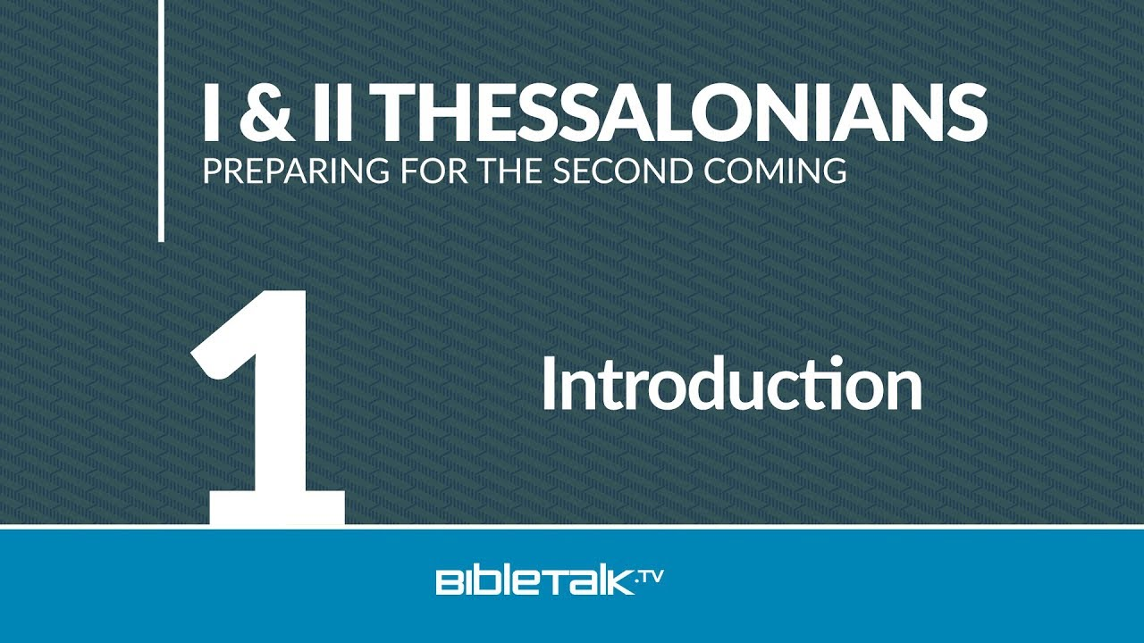 1. Introduction to I & II Thessalonians