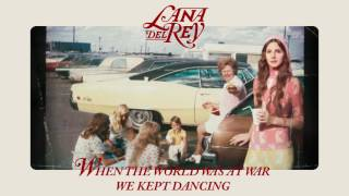 Lana Del Rey - When The World Was at War We Kept Dancing (Official Audio)