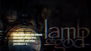 Lamb of God – Mark Morton Talks New Album, Studio, Producer + More Thumbnail