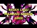 Download Lagu BEDAH LAGU 'MAMANG KESBOR - AMER' Mp3 Free