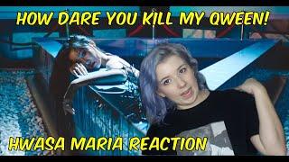 How Dare you Kill My Qween! | Hwasa Maria Reaction