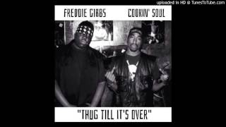 Freddie Gibbs - Thug Till It's Over   (Prod. By Cookin' Soul)