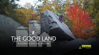 The Good Land - Bouldering at Devil's Lake, Wisconsin by Louder Than Eleven