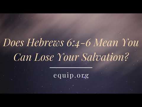 Does Hebrews 6:4-6 Mean You Can Lose Your Salvation?