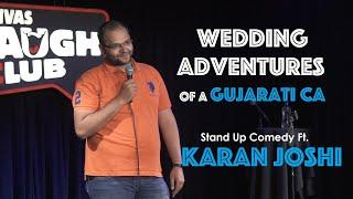 WEDDING ADVENTURES of a GUJARATI CA | Stand Up Comedy Ft KARAN JOSHI