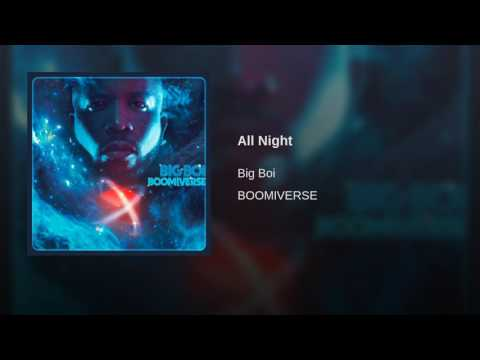 All Night (2017) (Song) by Big Boi and LunchMoney Lewis