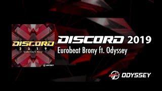 Discord 2019 - Eurobeat Brony ft. Odyssey [EUROBEAT]