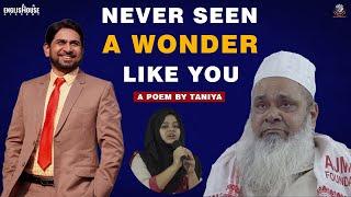 Never Seen a Wonder Like You | Poem Dedicated To Munawar Zama By Tania-Ajmal Foundation Hojai Assam