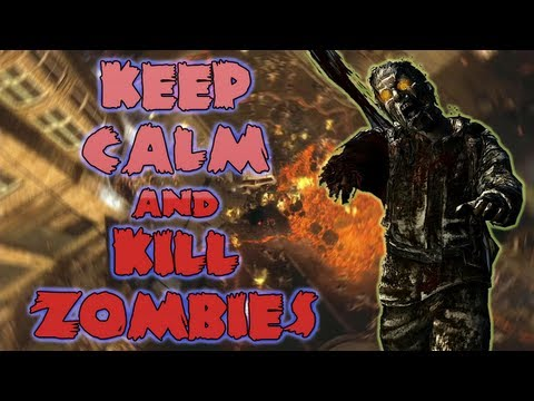 KEEP CALM AND KILL ZOMBIES! (BO2 Zombies with SeaNanners...)