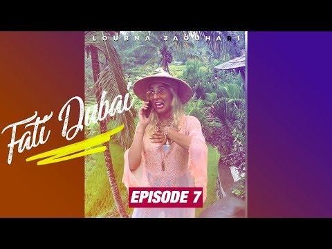 Loubna jaouhari -Fati Dubai épisode 7