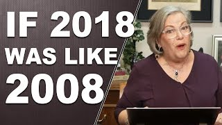 IF 2018 WAS LIKE 2008: Does 2019 Spell Trouble?