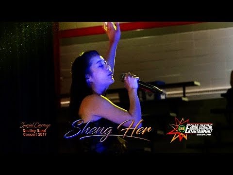 SUAB HMONG ENTERTAINMENT:  Sheng Her performed at Destiny Concert July 1st, 2017