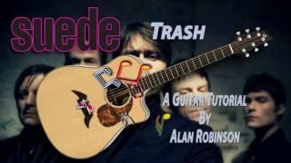 Trash - Suede - Acoustic Guitar Lesson (detune by 1 fret)