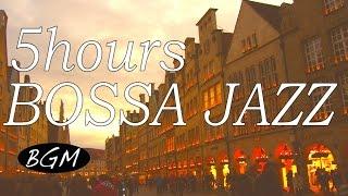 5HOURS Relaxing Cafe Music,Bossa Nova & Jazz,Instrumental Background for Work, Study!のんびり時間を!!