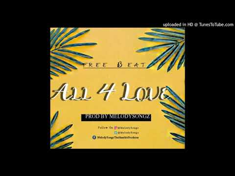 FREEBEAT-All 4 Love(PROD-MelodySongz)