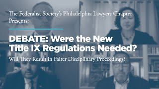 Click to play: DEBATE: Were the New Title IX Regulations Needed?  Will They Result in Fairer Disciplinary Proceedings?