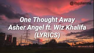 One Thought Away- Asher Angel ft. Wiz Khalifa (LYRICS)