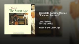 """Complete Dancing Master: """"Parson's Farewell"""""""