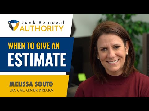 Don't Offer a Junk Removal Job Estimate Until The Customer Asks For One!