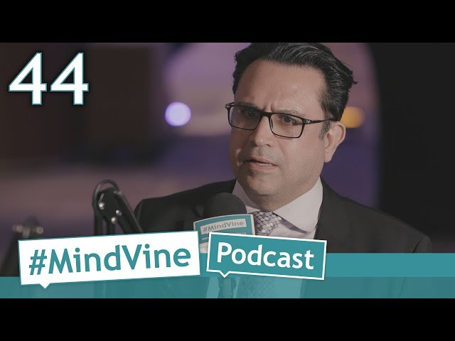 #MindVine Podcast Episode 44 - Majid Jowhari
