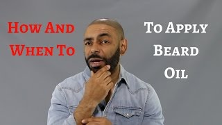 How And When To Apply Beard Oil