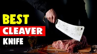 Best Cleaver Knife in 2021 – Watch My Reviews Before You Buy!