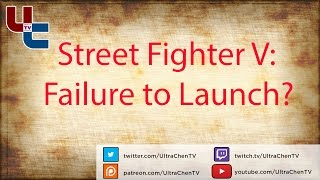 Tuesday: Street Fighter V Failure to Launch (5.6.1)