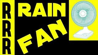 FAN NOISE + RAIN SOUND = RAIN FAN or RAIN SOUNDS FOR SLEEPING = Rain Noise