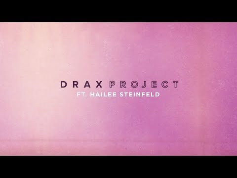 Drax Project Woke Up Late Feat Hailee Steinfeld