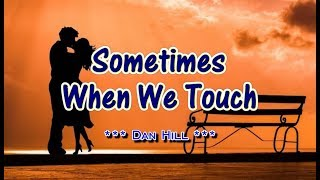 Sometimes When We Touch - Dan Hill (KARAOKE)