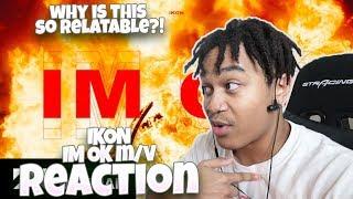 iKON - 'I'M OK' M/V - REACTION   RELATABLE