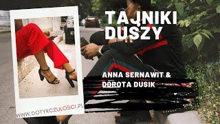 Tajniki duszy! Anna Anna Sernawit & Dorota Dusik